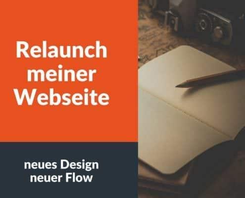 Relaunch meiner Webseite, neues Design, neuer Flow